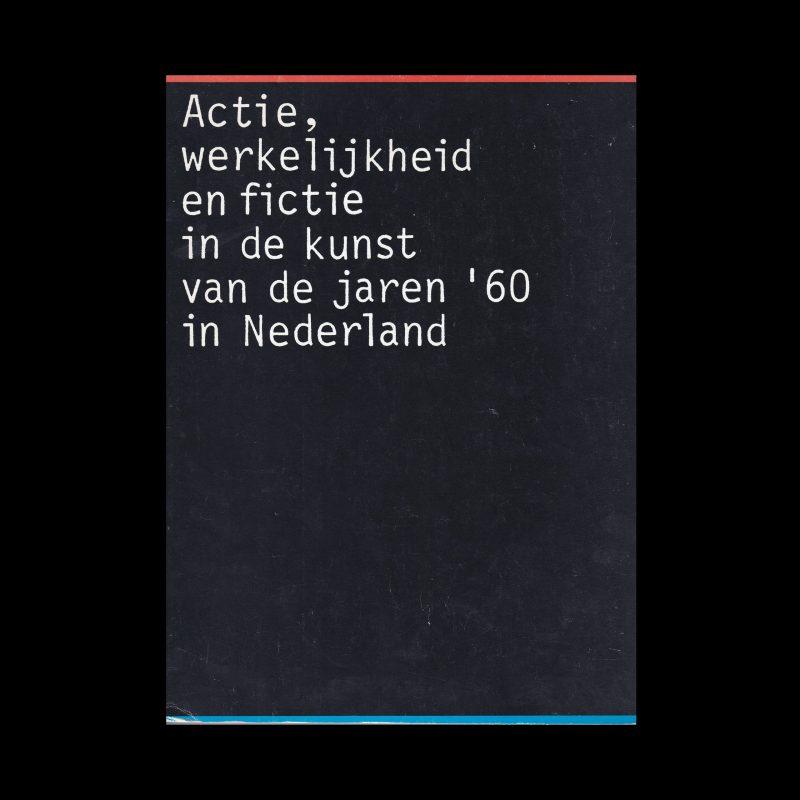 Actie, werkelijkheid en fictie in de kunst van de jaren '60 in Nederland designed by Daphne Duijvelshoff & Petr van Blokland (Total Design)